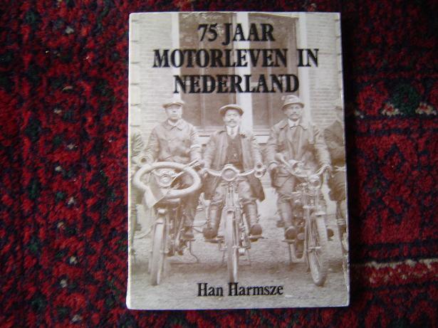 75 jaar motorleven in Nederland Han Harmsze 1904 – 1979