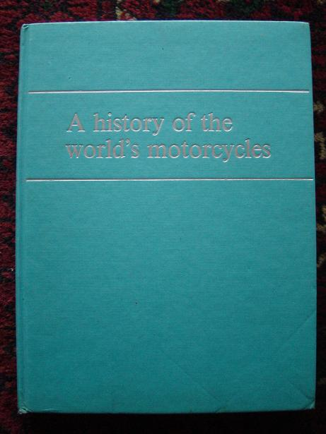 A HISTORY OF THE WORLD'S MOTORCYCLES  hough setright  1971