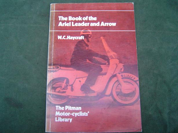 the book of the ARIEL LEADER and ARROW  W.C.Haycraft Pitman books