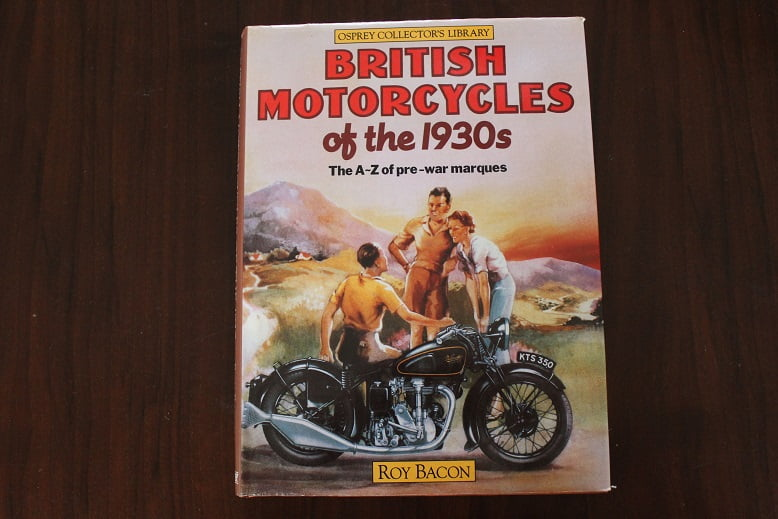 British motorcycles of the 1930's  the A-Z of pre war marques  by Roy Bacon