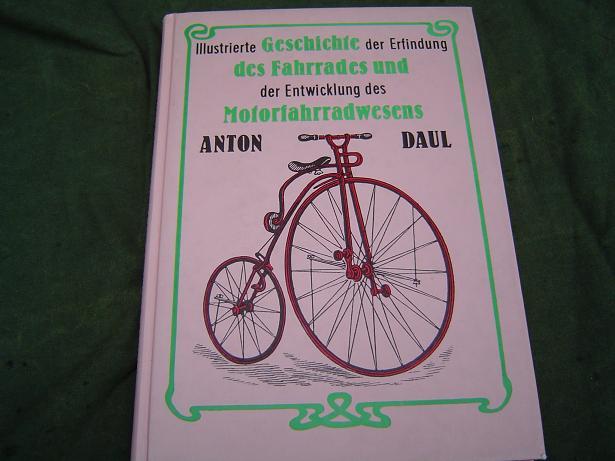 Geschichte des fahrrades und motorradwesens Anton Daul