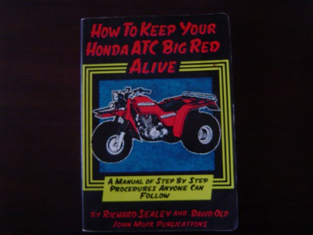 How to keep your HONDA ATC Big Red alive  by  R. Sealey and  D. Old