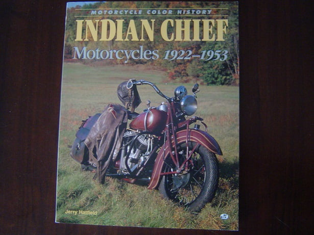 INDIAN CHIEF 1922 – 1953 motorcycles  by Jerry Hatfield