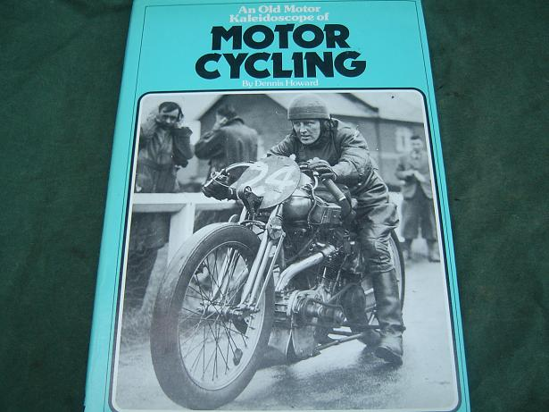 an old motor kaleidoscope of motorcycling  Dennis Howard  1977