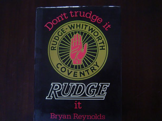 don't trudge it RUDGE it  by Bryan Reynolds  Rudge motorcycles